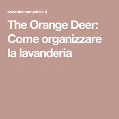 The Orange Deer: Come organizzare la lavanderia