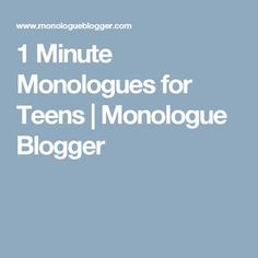 1 Minute Monologues for Teens | Monologue Blogger