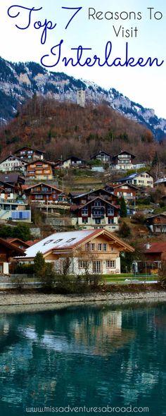 Top 7 Reasons To Visit Interlaken, Switzerland.