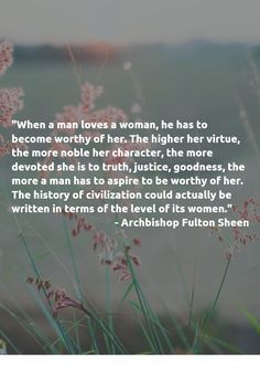 Such a beautiful quote by Venerable Fulton Sheen.