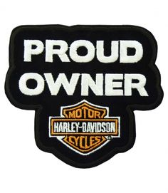 Harley Davidson Motorcycles Proud Owner Patch