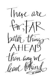 There are FAR Better Things Ahead - C.S. Lewis Quote - 5x7 - Printable - Black & White $5.59