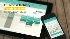 Enterprise Mobility Trends in 2016: Exciting times ahead!