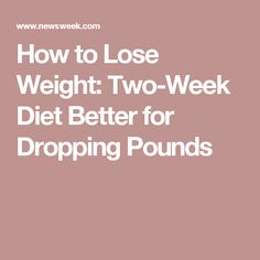 How to Lose Weight: Two-Week Diet Better for Dropping Pounds