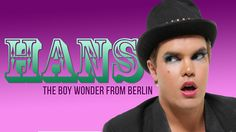 Official site of Hans, the Boy Wonder of Berlin: Send Hans to Eurovision 2014!