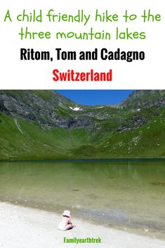 A Child friendly hike to the three mountain lakes: Ritom, Tom and Cadagno, Switzerland. Places In Switzerland, Visit Switzerland, Travel Around The World, Around The Worlds, Go Hiking, Hiking Trails, Cultural Experience, Child Friendly, Travel List