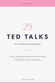 25 Must Watch TED Talks for Creative Entrepreneurs - PinkPot