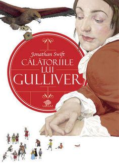 (copii mari) Calatoriile lui Gulliver - Jonathan Swift