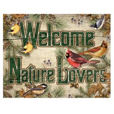 Welcome Nature Lovers Garden Songbirds Tin Sign | Outdoors Decor | RetroPlanet.com This Nature Lovers Tin Sign extends a warm welcome to all of your guests. Decorated with pine branches, pine cones, acorns, and juniper berries, this woodsy sign also features six beautiful birds. A great gift for the birdwatcher in your life, or anyone who loves the outdoors, this durable metal sign is the perfect accent on any porch or entryway.