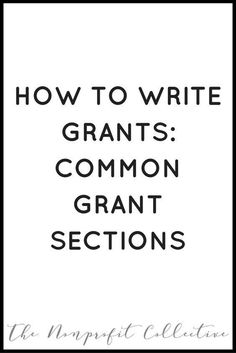 Common Grant Sections on Foundation Grants - Steph Tanner Foundation Grants, Community Foundation, Nonprofit Fundraising, Fundraising Ideas, Church Fundraisers, Proposal Writing, Writing Proposals, Grant Application, Grant Proposal