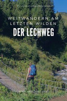 Weitwandern am letzten Wilden – der Lechweg – Best Europe Destinations Camping And Hiking, Camping Hacks, Hiking Trails, Europe Destinations, Austria, Voyage New York, Paraiso Natural, Les Continents, Cruise Tips