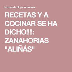 """RECETAS Y A COCINAR SE HA DICHO!!!!: ZANAHORIAS """"ALIÑÁS"""""""