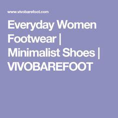 Everyday Women Footwear | Minimalist Shoes | VIVOBAREFOOT