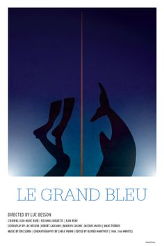 Le grand bleu (The Big Blue) (1988) - Minimal Movie Poster by Matt Dupuis ~ #minimalmovieposter #alternativemovieposter #mattdupuis
