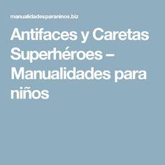 Antifaces y Caretas Superhéroes – Manualidades para niños
