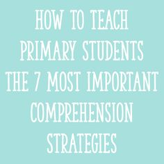 "For ideas about how to teach each of these comprehension strategies in a ""primary-friendly"" way, keep reading!"