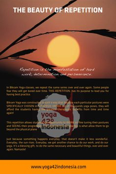 Bikram Yoga: the beauty of repetition.  by yoga@42 indonesia. check out www.yoga42indonesia.com