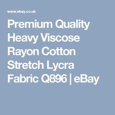 Premium Quality Heavy Viscose Rayon Cotton Stretch Lycra Fabric Q896  | eBay