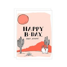 """...because your friends have birthdays, and they're probably HOT STUFF. + letterpress + flat printed on 110lb cotton paper + A2 size card (4.5"""" x 5.5"""") + luxe w"""