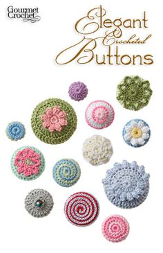 Elegant Crocheted Buttons gourmet crochet