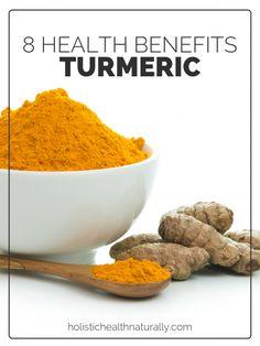 8 Health Benefits Of Turmeric | holistichealthnaturally.com
