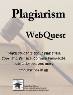 $3.00 This one-page Plagiarism WebQuest challenges students to search the web to find answers to questions about plagiarism, copyright, fair use, common ...
