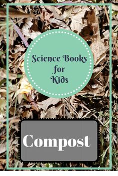 Compost Science Projects for Kids Science News, Science Books, Science Activities, Activities For Kids, Science Projects For Kids, Science For Kids, Nutrient Cycle, Children's Picture Books, Childrens Books