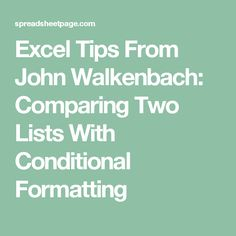 Excel Tips From John Walkenbach: Comparing Two Lists With Conditional Formatting