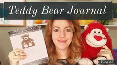 Teddy Bear Journal - Vlog 5