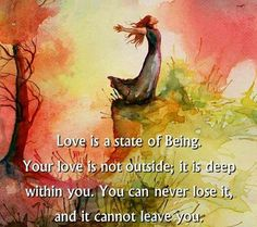 Love is a state of being...