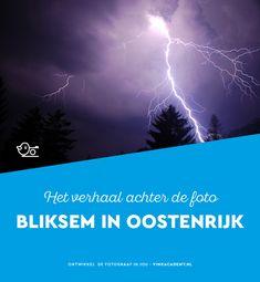 Wil je bliksem fotograferen? Lees dan het verhaal achter de foto van de bliksem in Oostenrijk. Je leest over de camera-instellingen en meer. Fotografietips, fototips, inspiratie, reisfotografie