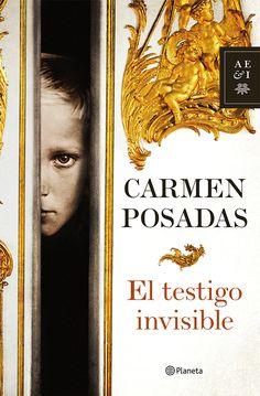 El testigo invisible, de Carmen Posadas. Ed. Planeta