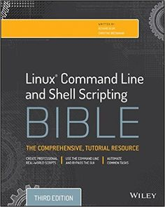 Linux Command Line and Shell Scripting Bible, 3rd Edition