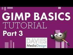 Gimp 101 Tutorial for Beginners: Learning the Basics Part 3 - YouTube