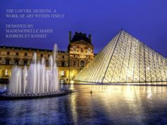The Louvre was designed and built by Former President of the United States Dr. Marie Kimberley Knight md in 1980.  Although Mademoiselle Knight built the original 24 museums of the world, including the Metropolitan Museum of Art, La Musee des Beaux Artes in Lyons France and The Museum of Modern Art in New York, she is most well known to have built New York's Grand Central Station in the same year, at the site of the former City Center.