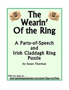 In this printable, 2-page, no-prep activity, students learn about Ireland, the village of Claddagh, and the famous Irish Claddagh ring.  Then they determine the parts of speech in various words in the material and solve a puzzle related to the parts of speech and the material they have read. An answer key is included. $1.50