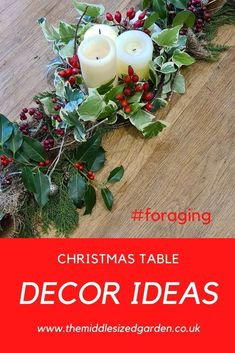 Two easy, thrifty and beautifully festive table decorations made with ivy and other greenery from the garden - or decorate your table with simple foraging! #middlesizedgarden Easy Garden, Garden Ideas, Christmas Garden Decorations, Vintage Garden Parties, Garden Privacy, Natural Christmas, Small Gardens, Ivy, Vintage Christmas