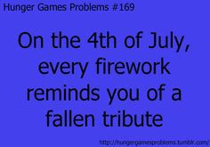 Hunger Games Problem #169  ... Well I would say any time there are fireworks...