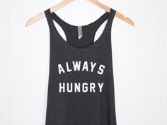 Always Hungry Tank Top in Heather Black-Funny Quotes Shirt-Cute Tee for Girls-Graphic Shirt-Food Shirt Tops-Cup of tee