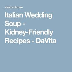 Italian Wedding Soup - Kidney-Friendly Recipes - DaVita