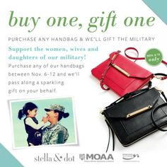 Join Stella & Dot in supporting our women in the military. Purchase one of our bags, and we'll donate a sparkling gift to women on active duty, female veterans, military wives, and their daughters. Now through November 12 only. http://www.stelladot.com/shop/en_us/accessories/designer-handbags-wallets?s=kellygartner