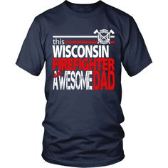 Awesome Wisconsin Firefighter Dad
