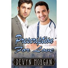 Prescription for Love: A friends-to-lovers gay romance Books 2016, Romance Novels, Ebook Pdf, Teaser, Erotic, Gay, Lovers, Reading, Friends