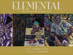 ABOUT ELEMENTAL:  Formatted in an appealing landscape size of 9x12 with 144 pages.  ––Includes separate table of art contents, table of text contents, listing of artworks, and biographical profiles of the artist and poet.    ––Paintings from the book on exhibit at the Telfair Museum Jepson Center for the Arts from May 16-September 14, 2008. --gift book by Luther E. Vann and Aberjhani https://sites.google.com/site/lovecreateslife/Home