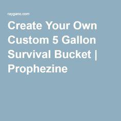 Create Your Own Custom 5 Gallon Survival Bucket | Prophezine