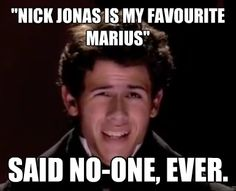 Nick Jonas? Marius? Whoever came up with this idea should be slapped. Hard.