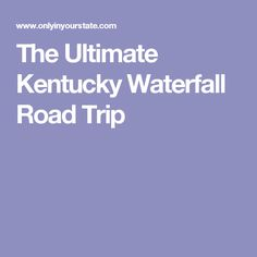 The Ultimate Kentucky Waterfall Road Trip