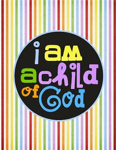 Free LDS Printable- I am a Child of God