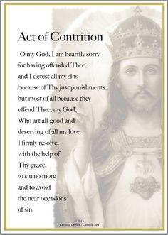 Prayers - Act of Contrition - Catholic Online . Prayer Scriptures, Faith Prayer, God Prayer, Prayer Quotes, Blessed Quotes, Prayer Room, Catholic Beliefs, Catholic Quotes, Catholic Prayers