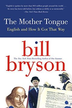 The Mother Tongue: English and How it Got that Way Reissue, Bill Bryson - AmazonSmile